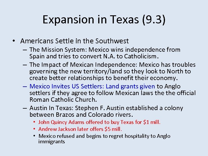Expansion in Texas (9. 3) • Americans Settle in the Southwest – The Mission