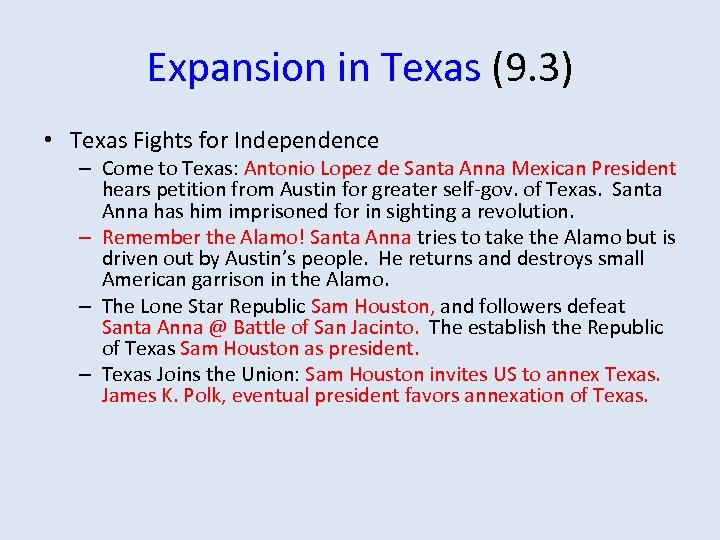 Expansion in Texas (9. 3) • Texas Fights for Independence – Come to Texas:
