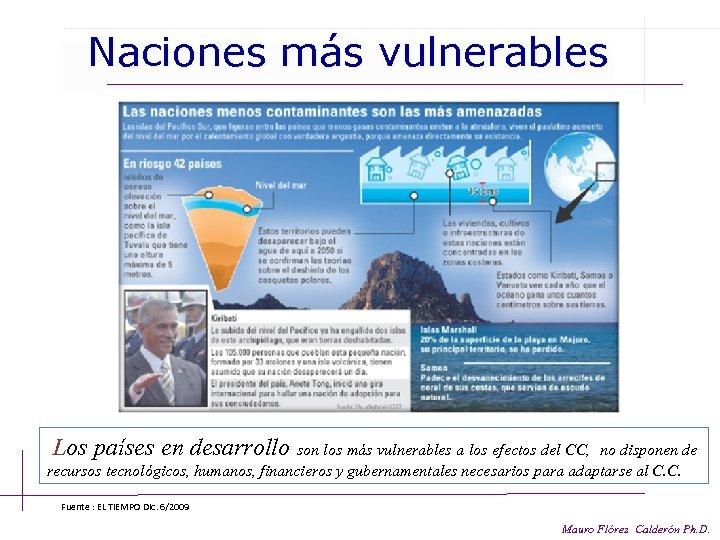 Naciones más vulnerables Los países en desarrollo son los más vulnerables a los efectos