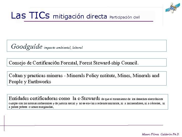 Las TICs mitigación directa Participación civil Goodguide impacto ambiental, laboral Consejo de Certificación Forestal,