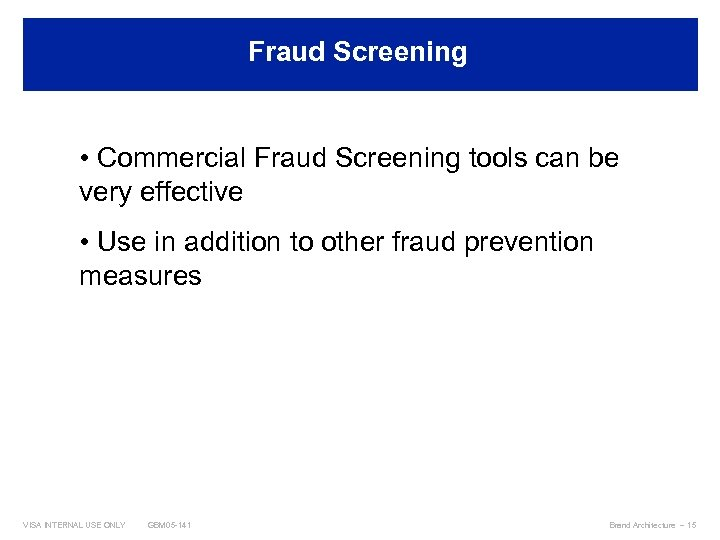 Fraud Screening Best Practices • Commercial Fraud Screening tools can be very effective •