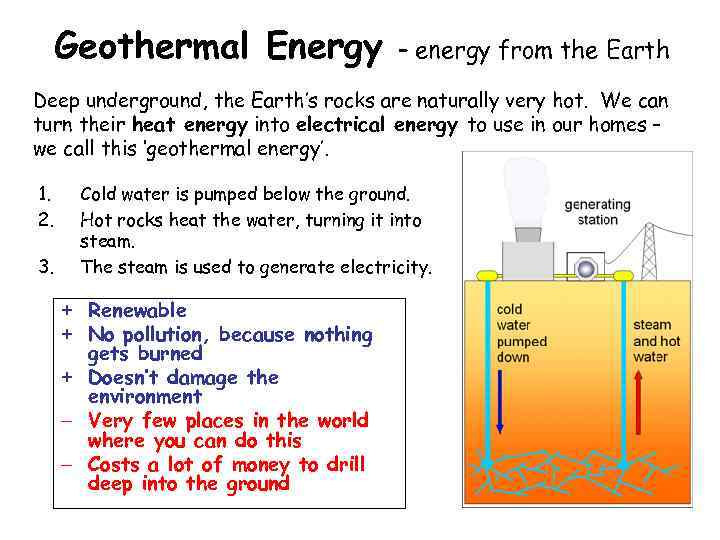 Geothermal Energy – energy from the Earth Deep underground, the Earth's rocks are naturally