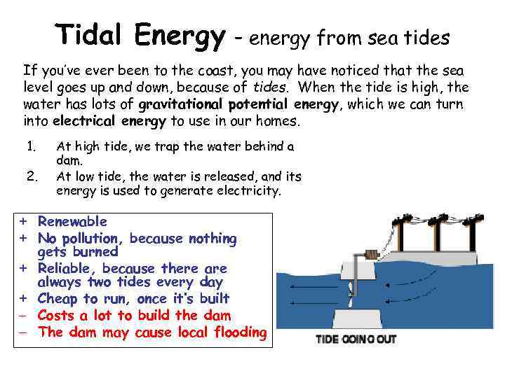 Tidal Energy – energy from sea tides If you've ever been to the coast,