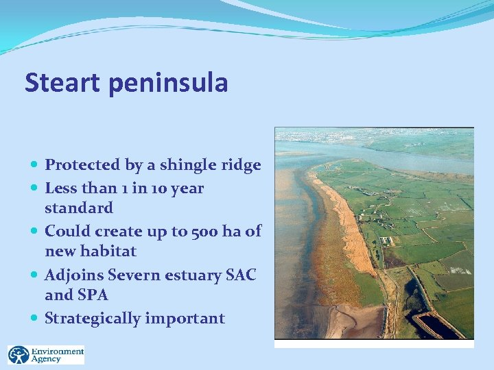 Steart peninsula Protected by a shingle ridge Less than 1 in 10 year standard