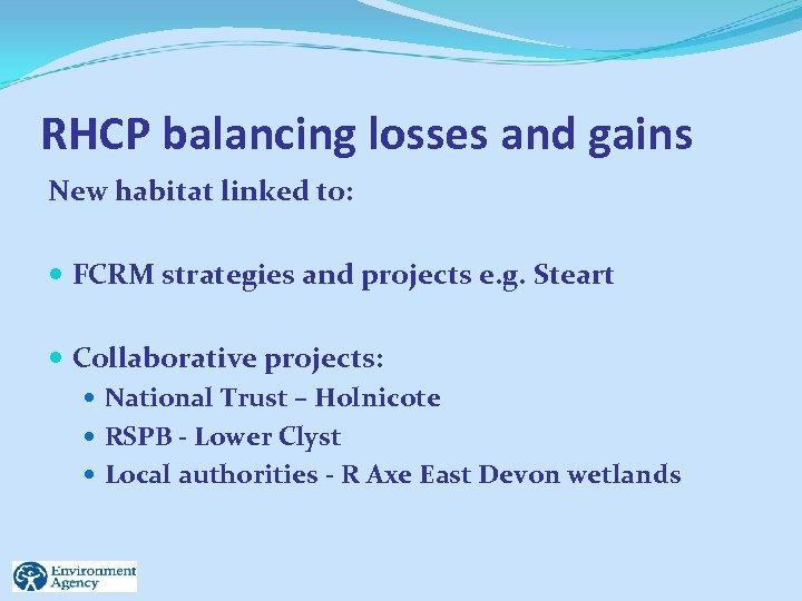 RHCP balancing losses and gains New habitat linked to: FCRM strategies and projects e.