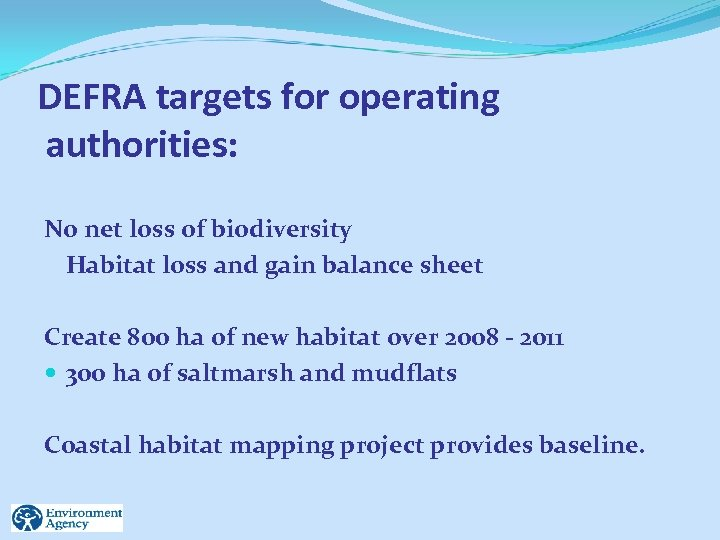 DEFRA targets for operating authorities: No net loss of biodiversity Habitat loss and gain