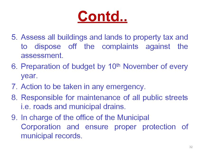 Contd. . 5. Assess all buildings and lands to property tax and to dispose