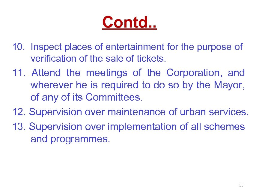 Contd. . 10. Inspect places of entertainment for the purpose of verification of the