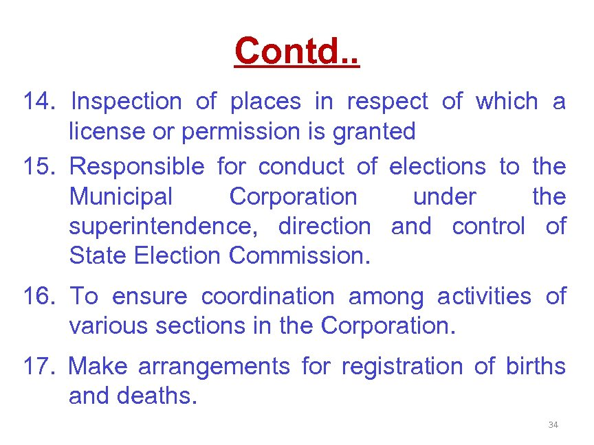 Contd. . 14. Inspection of places in respect of which a license or permission