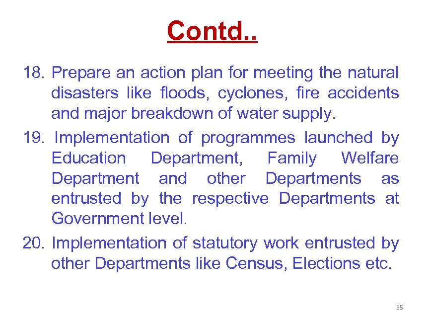 Contd. . 18. Prepare an action plan for meeting the natural disasters like floods,