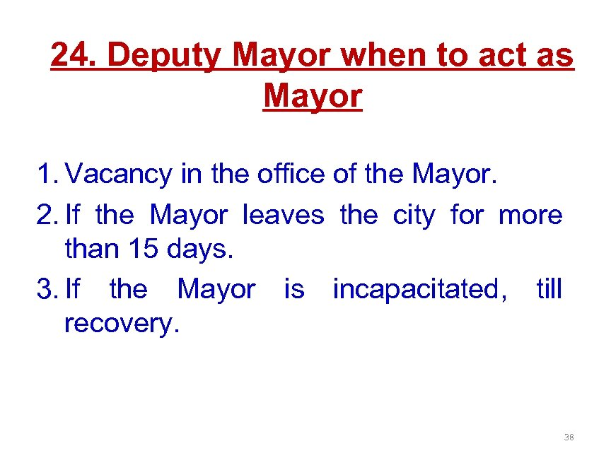 24. Deputy Mayor when to act as Mayor 1. Vacancy in the office of