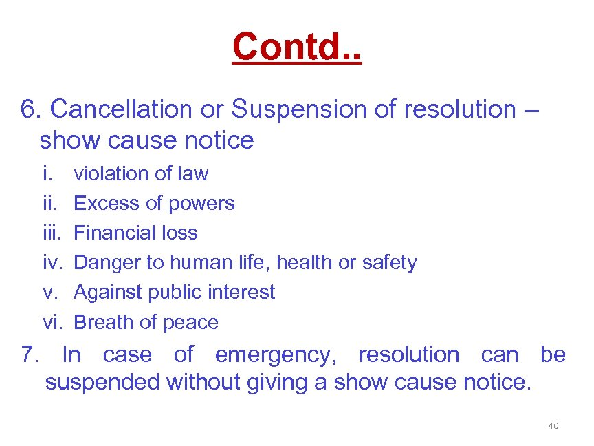 Contd. . 6. Cancellation or Suspension of resolution – show cause notice i. iii.