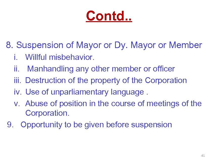 Contd. . 8. Suspension of Mayor or Dy. Mayor or Member i. iii. iv.