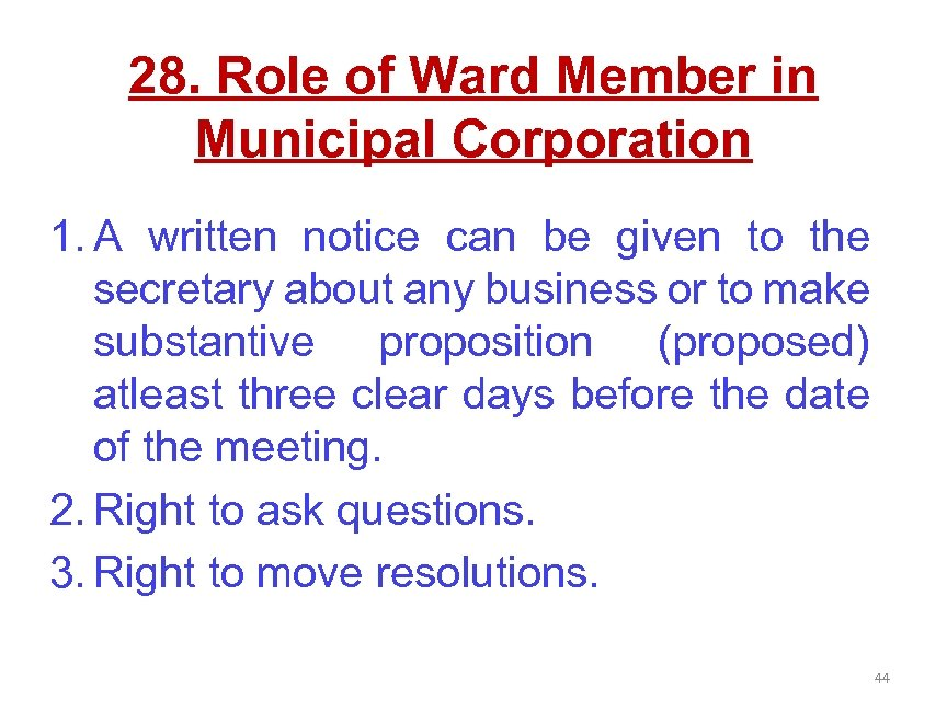 28. Role of Ward Member in Municipal Corporation 1. A written notice can be