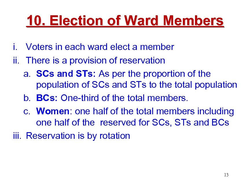 10. Election of Ward Members i. Voters in each ward elect a member ii.