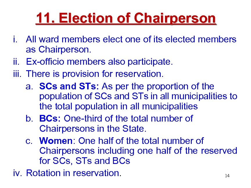 11. Election of Chairperson i. All ward members elect one of its elected members