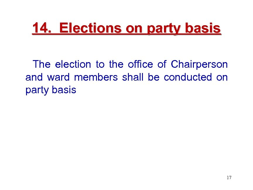 14. Elections on party basis The election to the office of Chairperson and ward