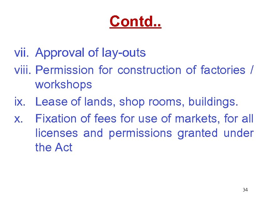 Contd. . vii. Approval of lay-outs viii. Permission for construction of factories / workshops