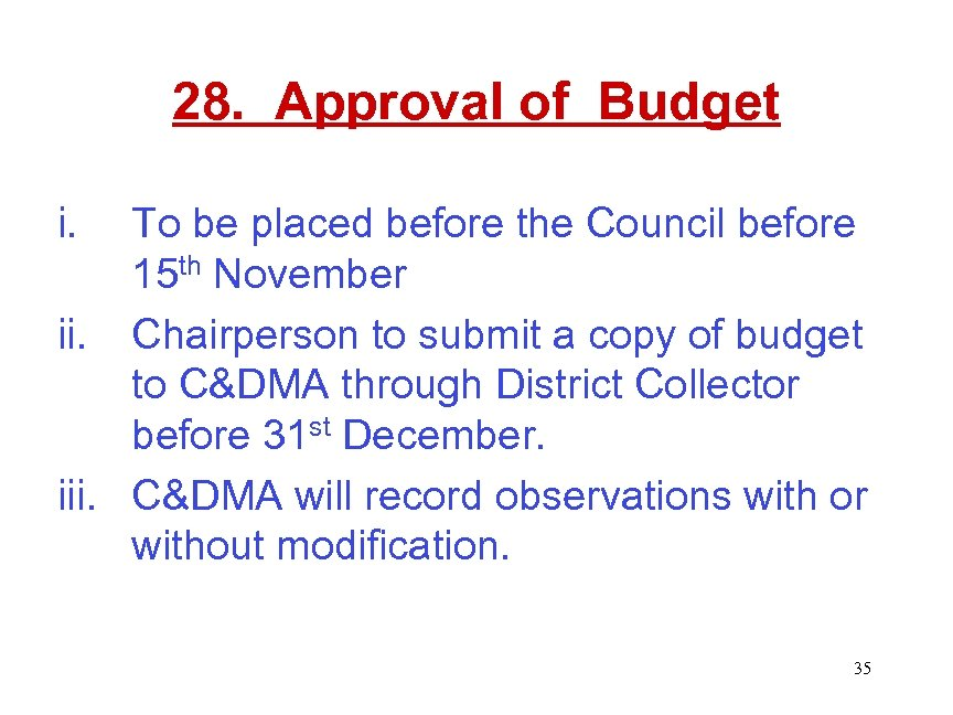 28. Approval of Budget i. To be placed before the Council before 15 th
