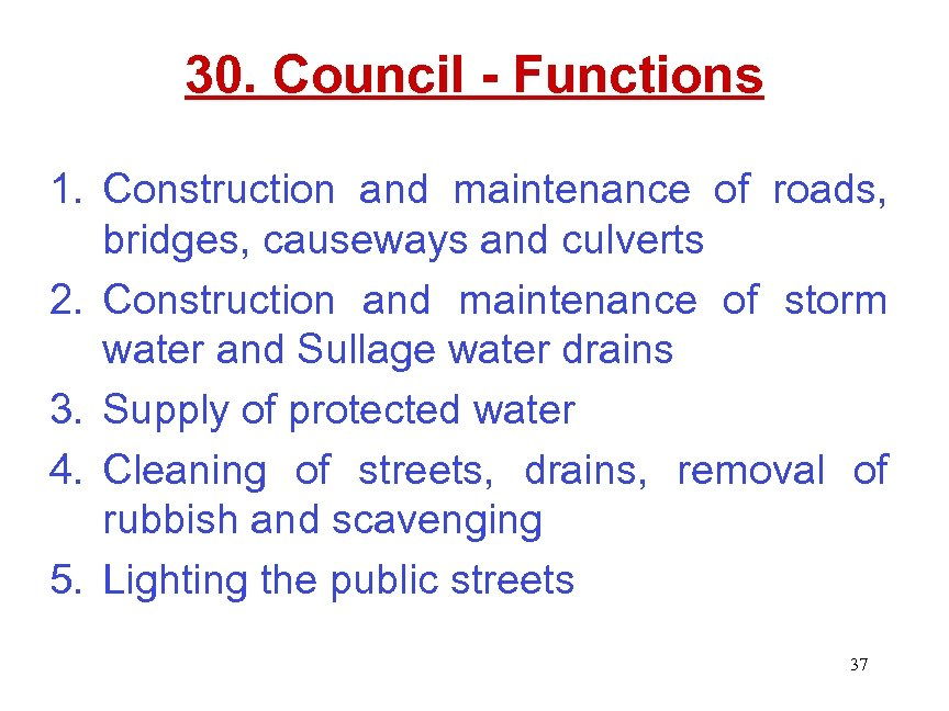 30. Council - Functions 1. Construction and maintenance of roads, bridges, causeways and culverts