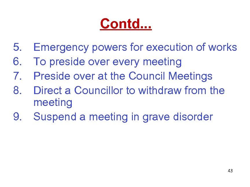 Contd. . . 5. 6. 7. 8. 9. Emergency powers for execution of works