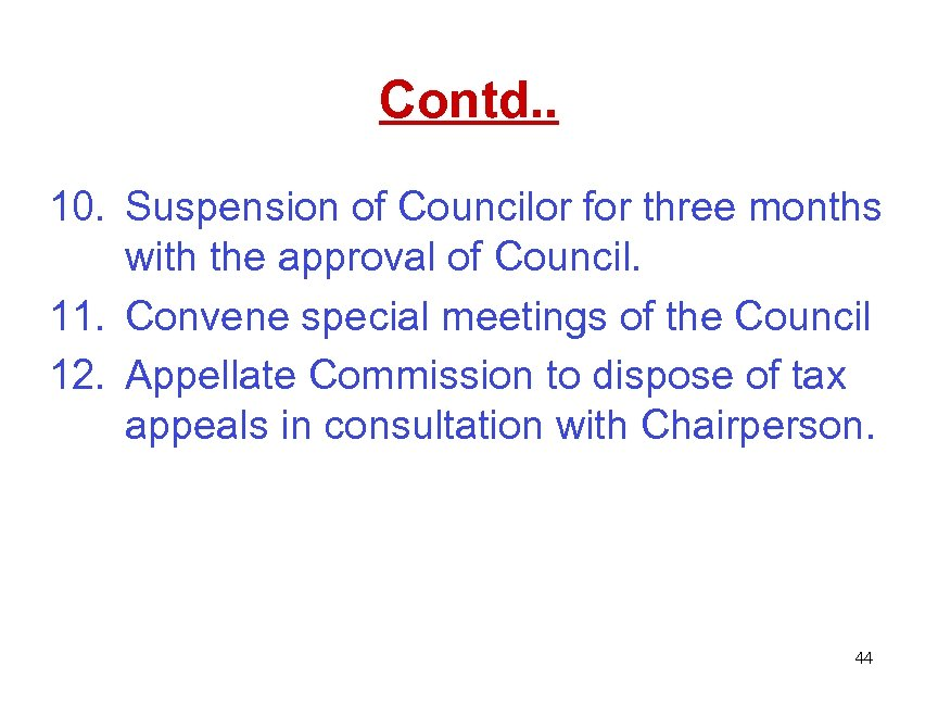 Contd. . 10. Suspension of Councilor for three months with the approval of Council.