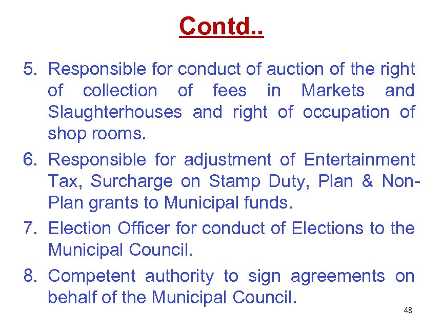 Contd. . 5. Responsible for conduct of auction of the right of collection of