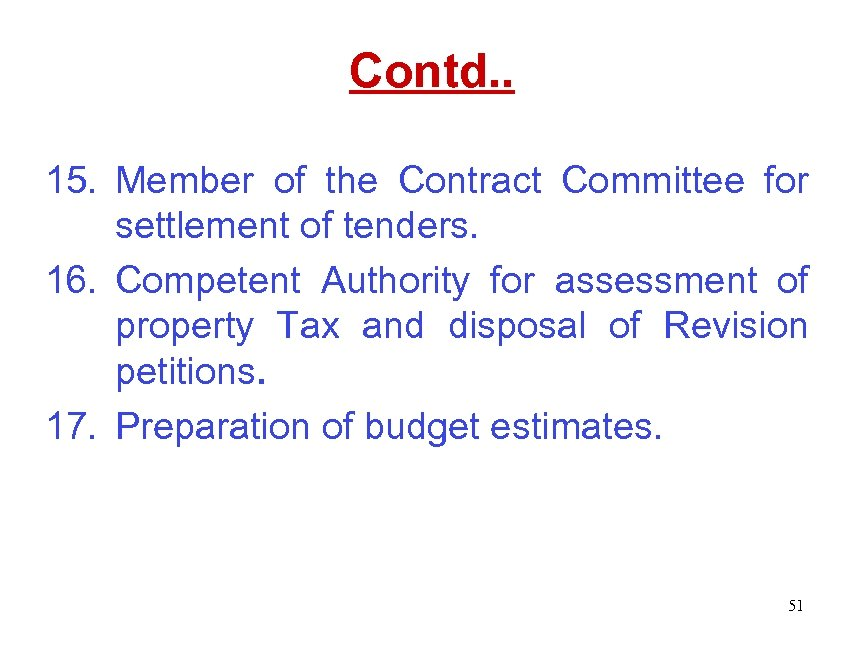 Contd. . 15. Member of the Contract Committee for settlement of tenders. 16. Competent