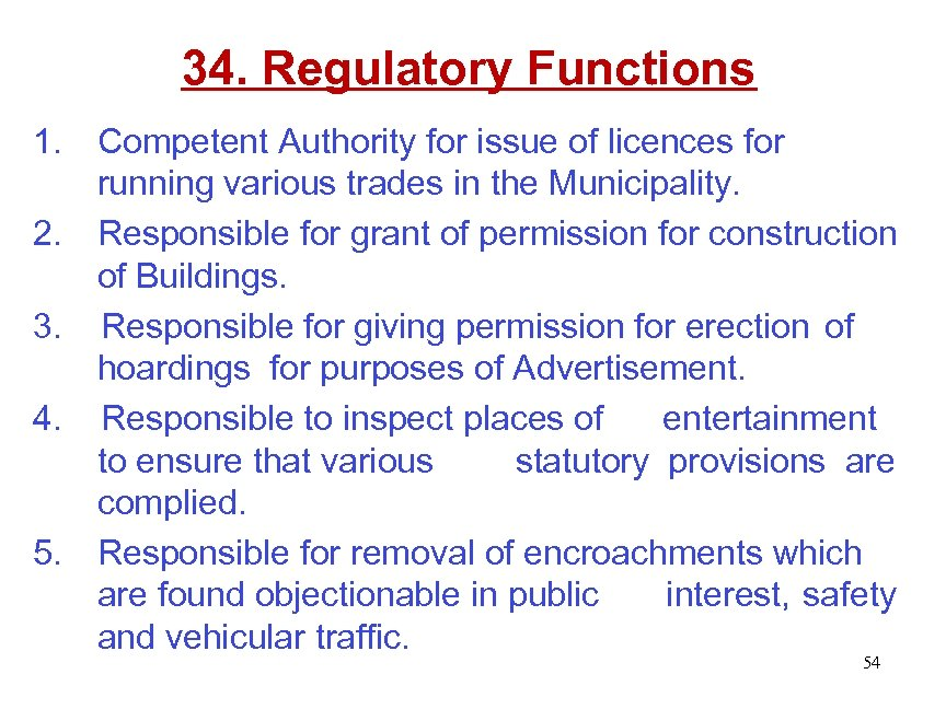 34. Regulatory Functions 1. Competent Authority for issue of licences for running various trades