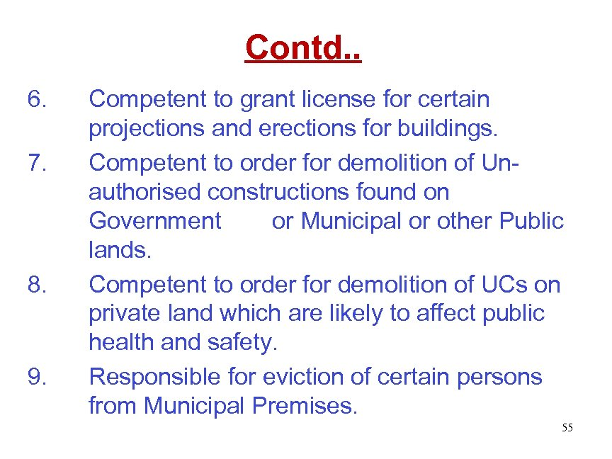 Contd. . 6. 7. 8. 9. Competent to grant license for certain projections and