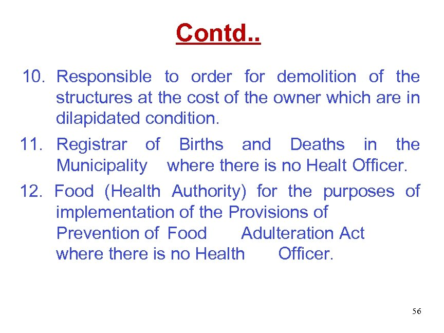 Contd. . 10. Responsible to order for demolition of the structures at the cost