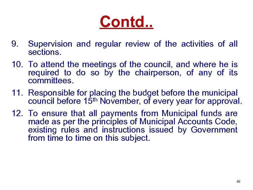Contd. . 9. Supervision and regular review of the activities of all sections. 10.