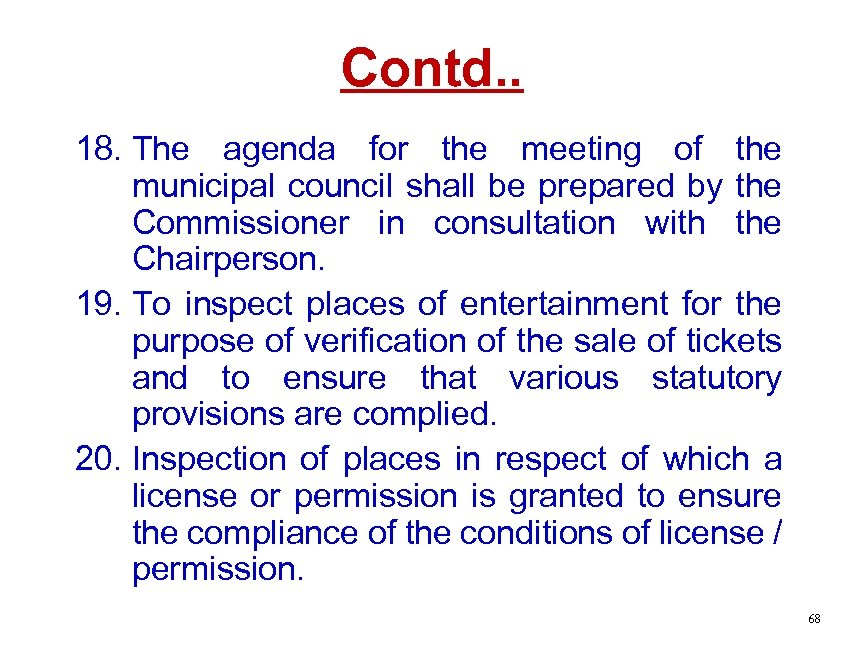 Contd. . 18. The agenda for the meeting of the municipal council shall be