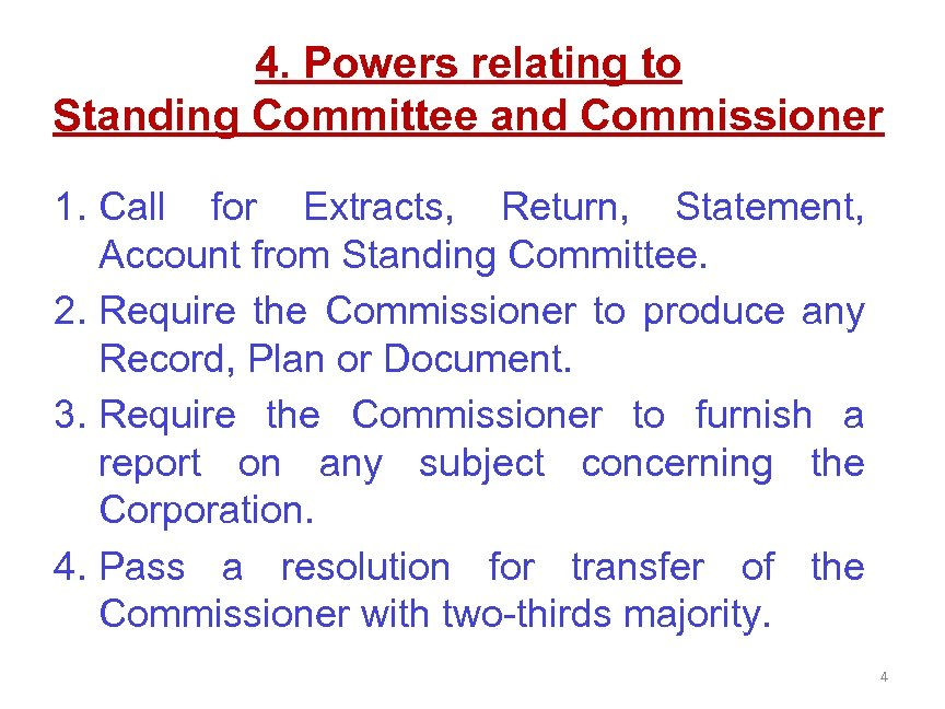 4. Powers relating to Standing Committee and Commissioner 1. Call for Extracts, Return, Statement,