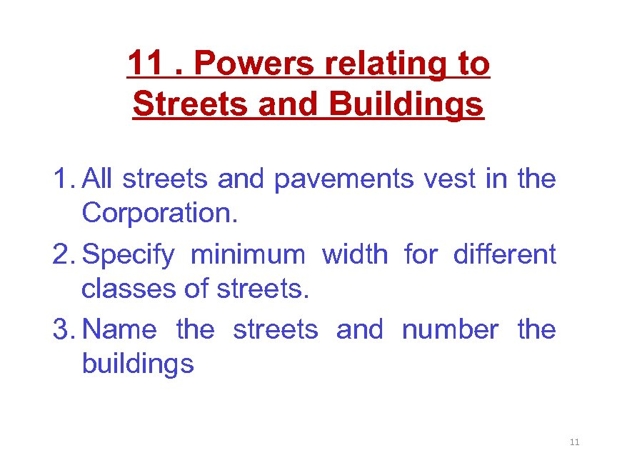 11. Powers relating to Streets and Buildings 1. All streets and pavements vest in