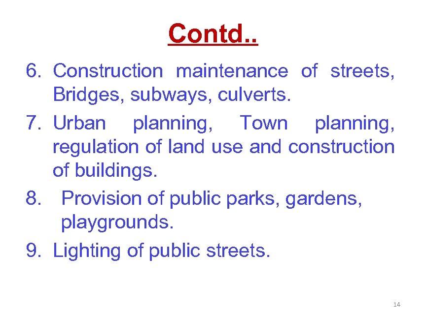 Contd. . 6. Construction maintenance of streets, Bridges, subways, culverts. 7. Urban planning, Town