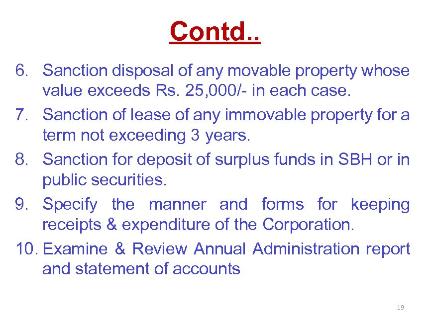 Contd. . 6. Sanction disposal of any movable property whose value exceeds Rs. 25,