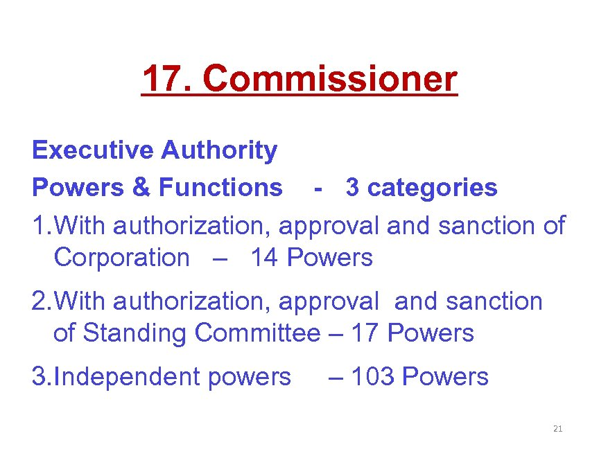 17. Commissioner Executive Authority Powers & Functions - 3 categories 1. With authorization, approval