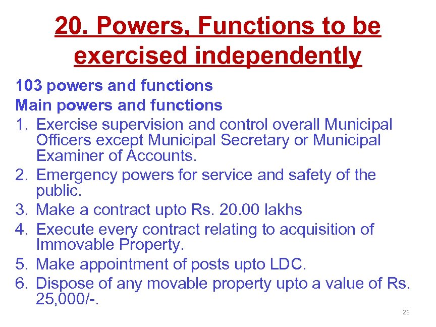 20. Powers, Functions to be exercised independently 103 powers and functions Main powers and