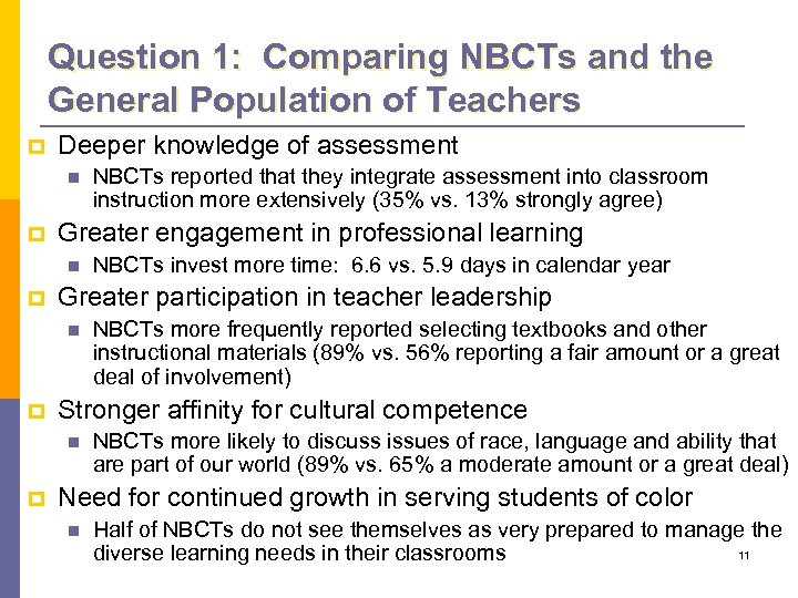 Question 1: Comparing NBCTs and the General Population of Teachers p Deeper knowledge of