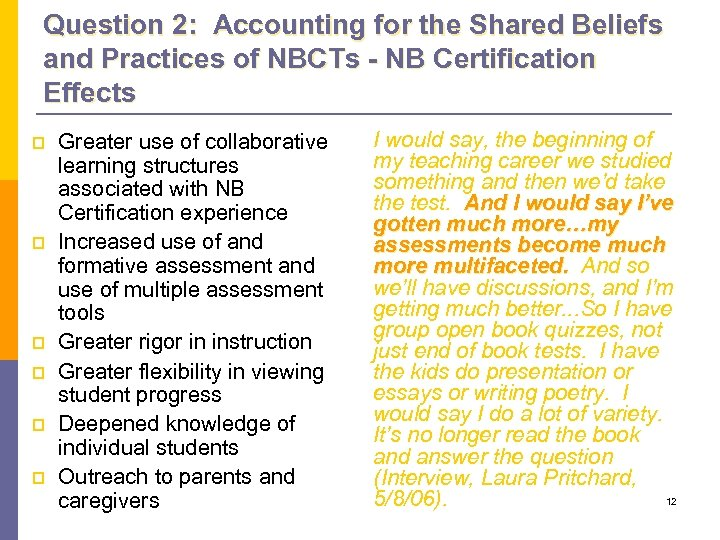 Question 2: Accounting for the Shared Beliefs and Practices of NBCTs - NB Certification