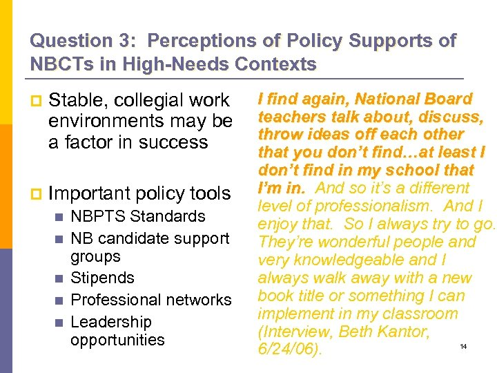 Question 3: Perceptions of Policy Supports of NBCTs in High-Needs Contexts p Stable, collegial