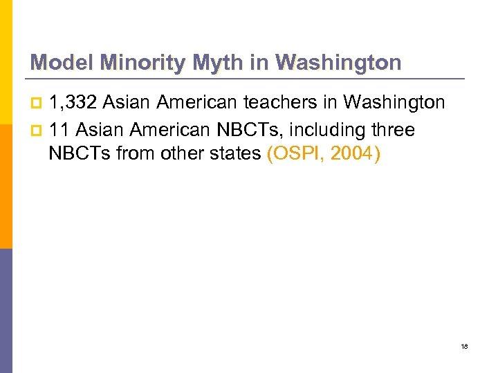 Model Minority Myth in Washington 1, 332 Asian American teachers in Washington p 11