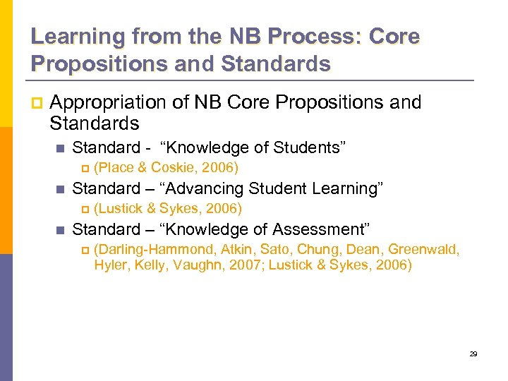 Learning from the NB Process: Core Propositions and Standards p Appropriation of NB Core
