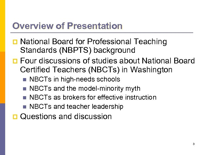 Overview of Presentation National Board for Professional Teaching Standards (NBPTS) background p Four discussions