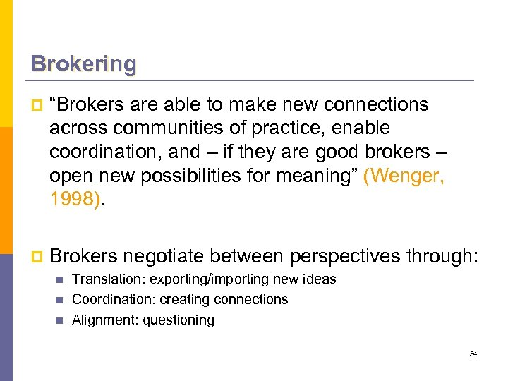 """Brokering p """"Brokers are able to make new connections across communities of practice, enable"""