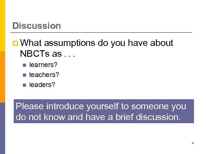 Discussion p What assumptions do you have about NBCTs as. . . n n