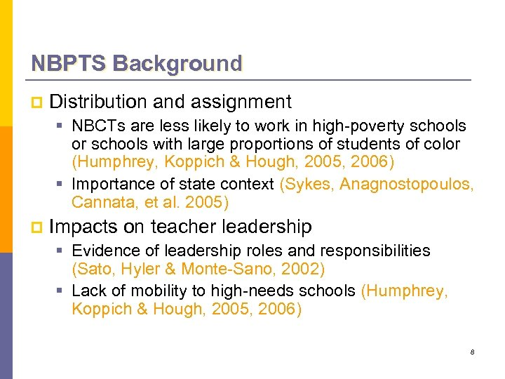 NBPTS Background p Distribution and assignment § NBCTs are less likely to work in