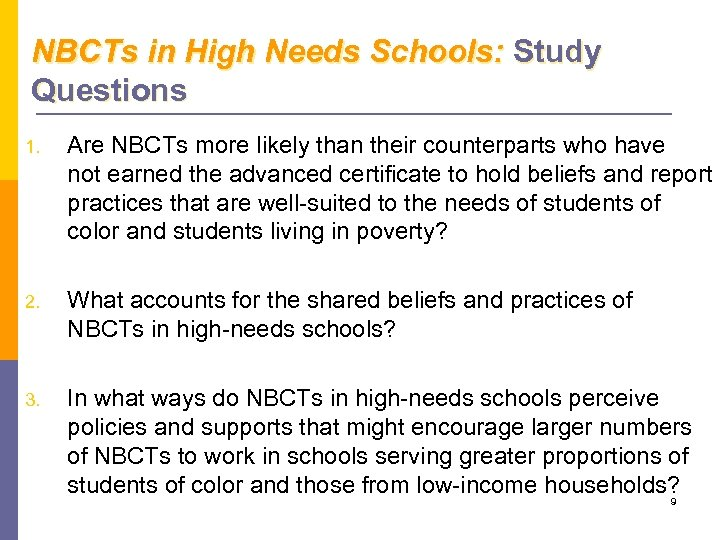NBCTs in High Needs Schools: Study Questions 1. Are NBCTs more likely than their