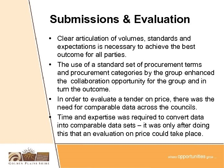 Submissions & Evaluation • Clear articulation of volumes, standards and expectations is necessary to